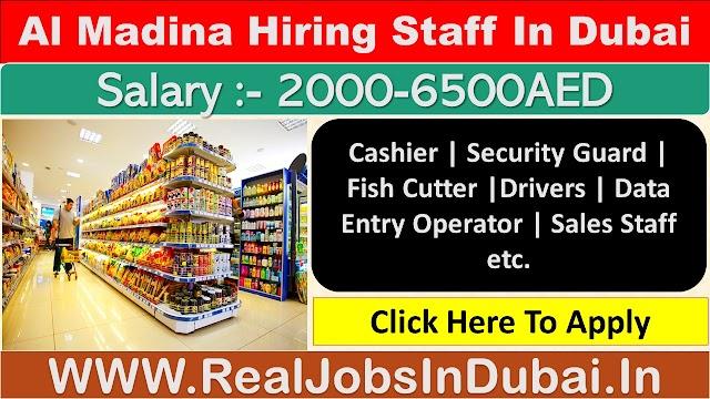 Al Madina Supermarket Jobs In Dubai - UAE 2020