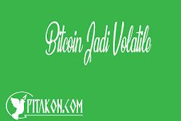 Apa yang Membuat Bitcoin Jadi Volatile