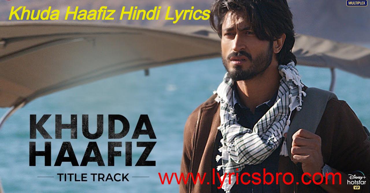 खुदा-हाफिज-Khuda-Haafiz-Hindi-Lyrics–Vishal-Dadlani
