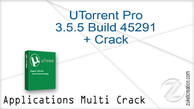 UTorrent Pro 3.5.5 Build 45291 + Crack   |  28 MB