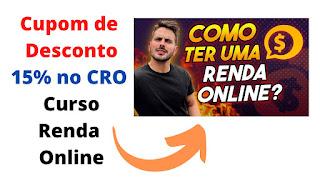 CUPOM DE DESCONTO - 15% de Desconto - CRO - Curso Renda Online - 2.0
