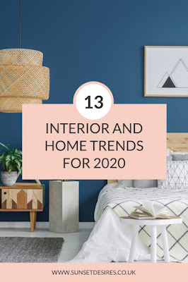 https://www.sunsetdesires.co.uk/2020/01/13-interior-and-home-trends-for-2020.html