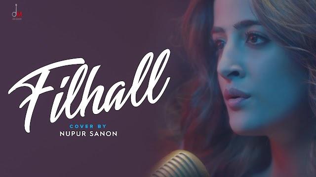 फिलहाल कवर लिरिक्स / Filhall Cover Lyrics in Hindi by Nupur Sanon