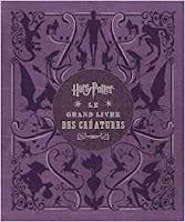 https://www.amazon.fr/Harry-Potter-Grand-Livre-cr%C3%A9atures/dp/2364802814/ref=sr_1_1?ie=UTF8&qid=1513424744&sr=8-1&keywords=le+livre+des+creatures