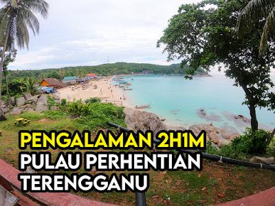 Pengalaman 2H1M Di Pulau Perhentian