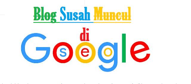Blog Susah Muncul di Pencarian Google