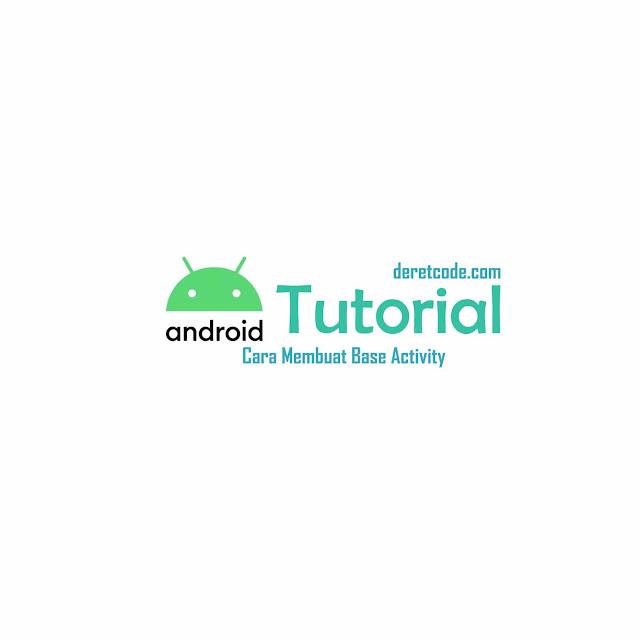 Tutorial Membuat Base Activity Android - Kotlin