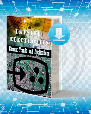 Free Book Printed Electronics Current Trends and Applications pdf.
