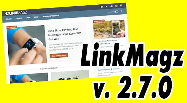 Download Template LinkMagz v.2.7 Redesign Blogger Responsive 2021