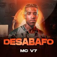 Desabafo – Mc V7