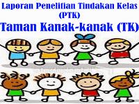 Contoh Laporan PTK Taman Kanak-kanak (TK)