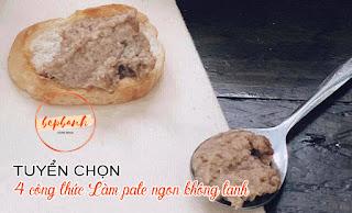 tuyen-chon-4-cong-thuc-lam-pate-gan-ngon-cach-lam-pate-khong-tanh-bep-banh-1