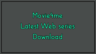 Movie4me 2020: Latest Web series Download Online