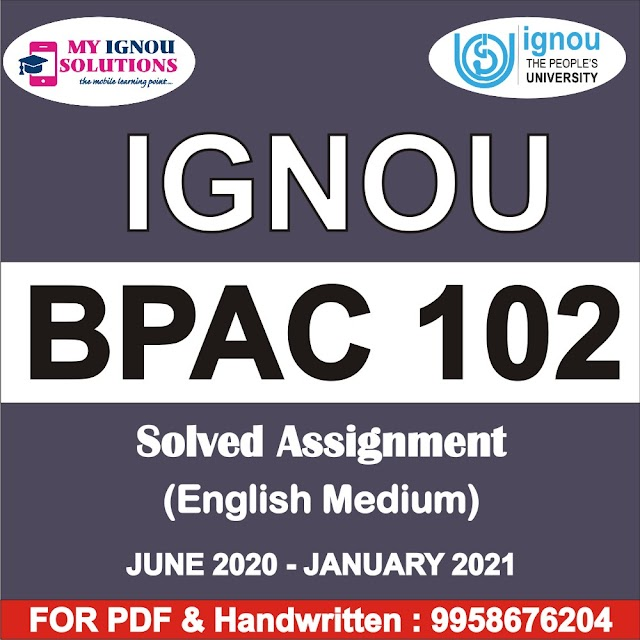 BPAC 102 Solved Assignment 2020-21