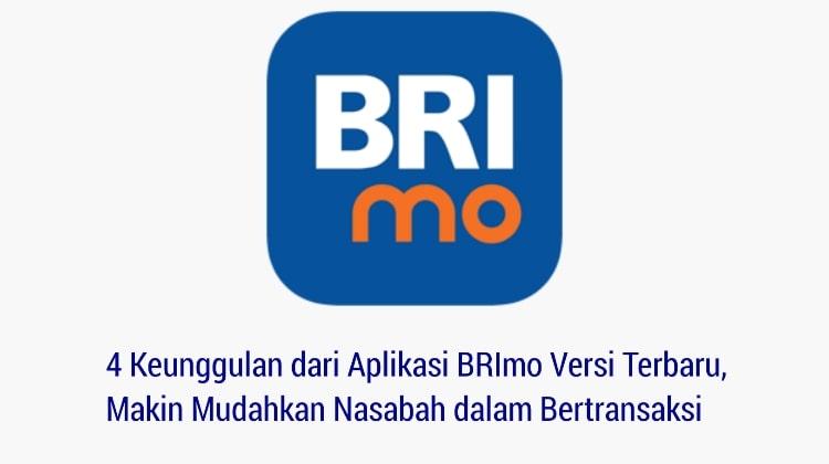 4 Keunggulan dari Aplikasi BRImo Versi Terbaru, Makin Mudahkan Nasabah dalam Bertransaksi