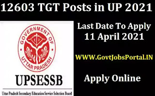 Govt Jobs for 12603 TGT Posts in UP - UPSESSB TGT Vacancy Notification 2021