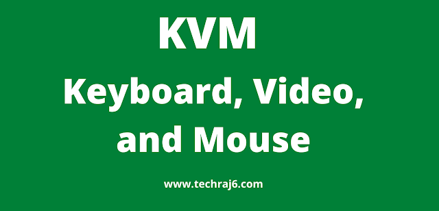 KVM full form, what is the full form of KVM