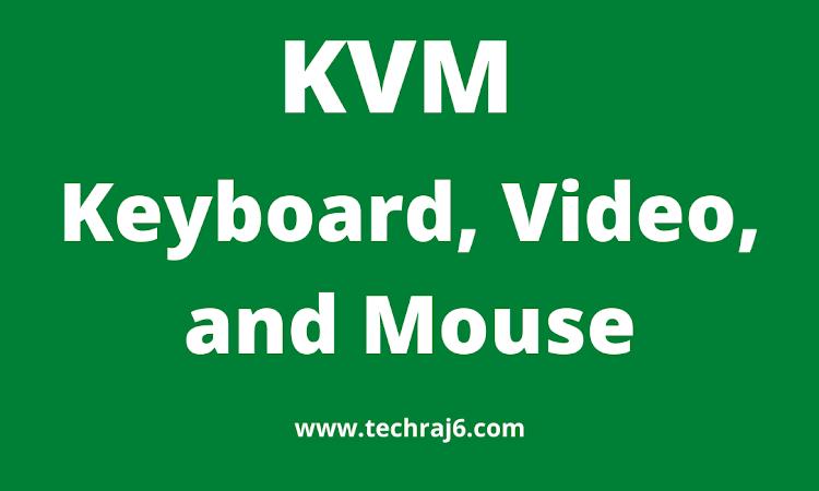 KVM full form, what is the full form of KVM