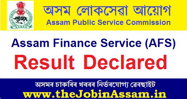 APSC Assam Finance Service Results 2020: Check Your Results @apsc.nic.in