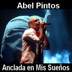 Abel Pintos - Anclada en Mis Sueños