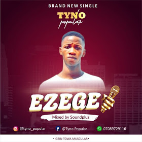 [MUSIC] Tyno popular – Ezege