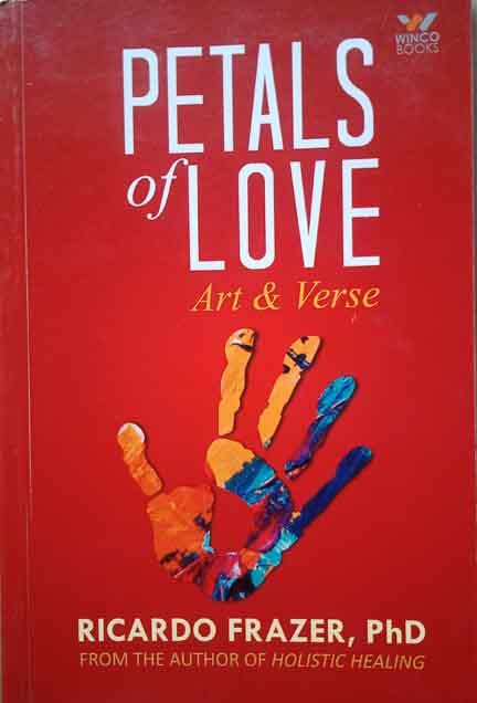 "PETALS "" LOVE  Art & Verse (Paper Back)    By RICARDO FRAZER , PhD"