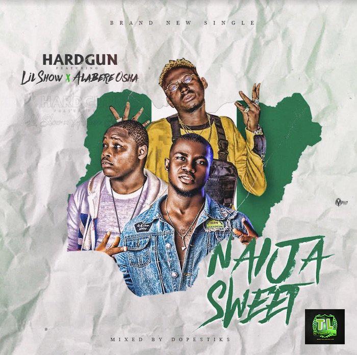 Hardgun Naija Sweet Ft Lil Show & Alabere Oosha Prod By Dopestiks mp3 download teelamford