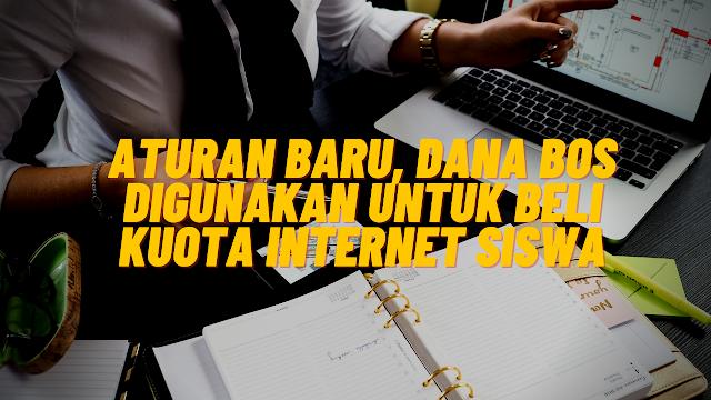 Aturan Baru, Dana Bos Bisa Digunakan Untuk Beli Kuota Internet Siswa