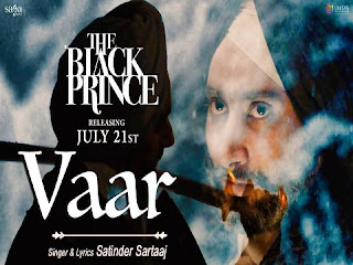 VAAR SONG FROM THE BLACK PRINCE: Satinder Sartaj brings another song from the movieThe Black Prince which is composed by Prem,  Hardeep while lyrics is penned by Satinder Sartaj.