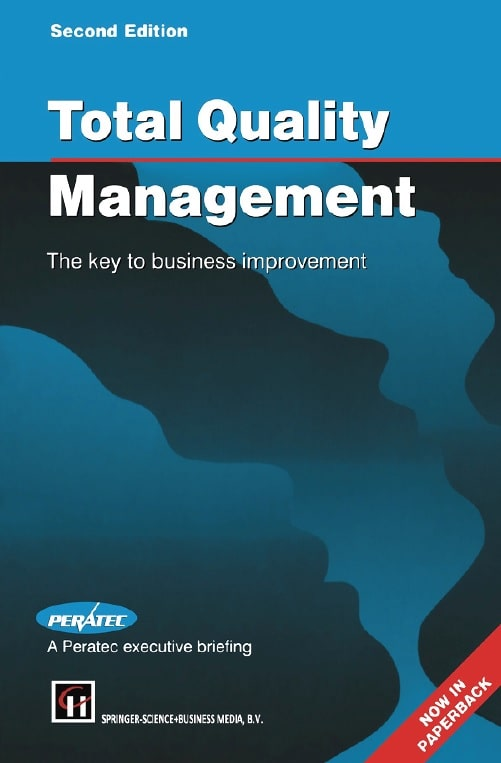 Total Quality Management: The Key to Business Improvement