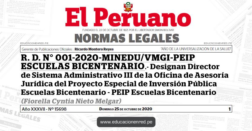R. D. N° 001-2020-MINEDU/VMGI-PEIP ESCUELAS BICENTENARIO.- Designan Director de Sistema Administrativo III de la Oficina de Asesoría Jurídica del Proyecto Especial de Inversión Pública Escuelas Bicentenario - PEIP Escuelas Bicentenario (Fiorella Cyntia Nieto Melgar)