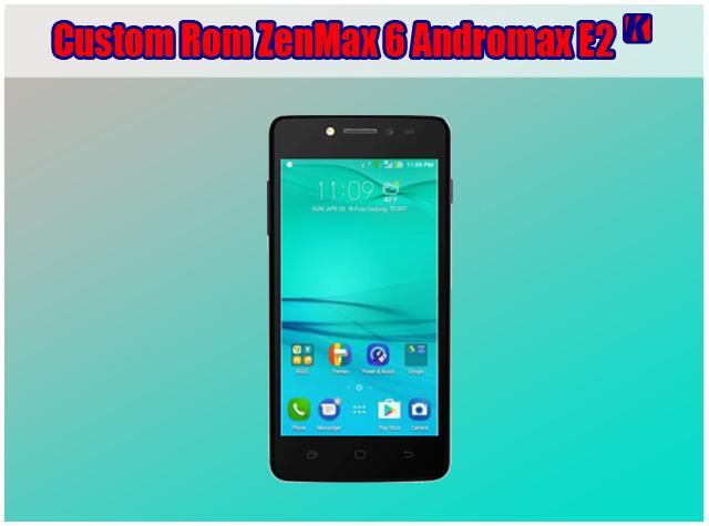 Cara Custom Rom Asus ZenMax 6.0 Marshmallow Untuk Smartfren Andromax E2