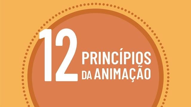Os 12 Princípios da Animação