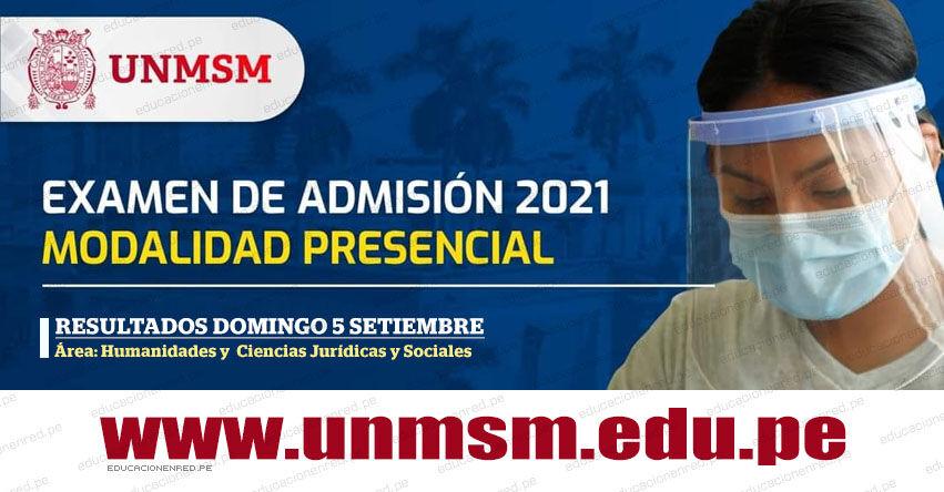 Resultados UNMSM 2021 (Domingo 5 Septiembre) Lista de Ingresantes - Examen de Admisión Presencial - Área Humanidades y Ciencias Jurídicas y Sociales - Universidad Nacional Mayor de San Marcos - www.unmsm.edu.pe