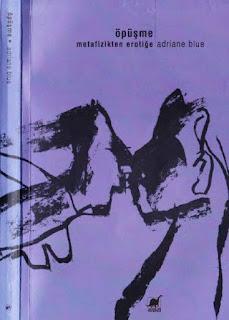 Adriane Blue - Öpüşme Metafizikten Erotiğe