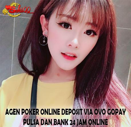 Agen Poker Online Depo Via Ovo Gopay Pulsa Dan Bank 24 Jam