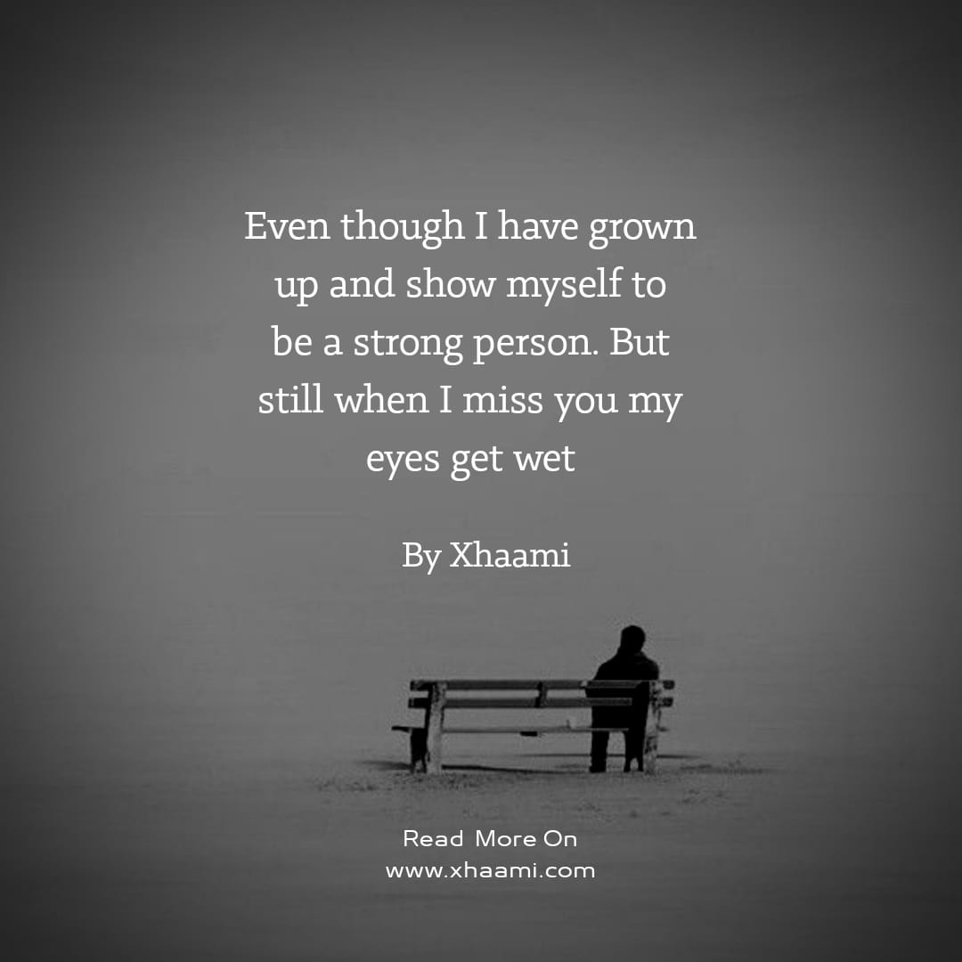Even though I have grown up and show myself to be a strong person  Quote by Shaami