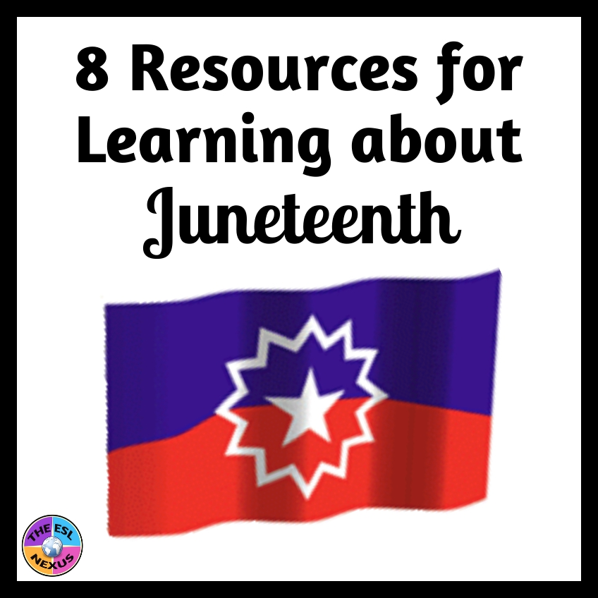 8 resources for teachers & students to learn about Juneteenth | The ESL Nexus