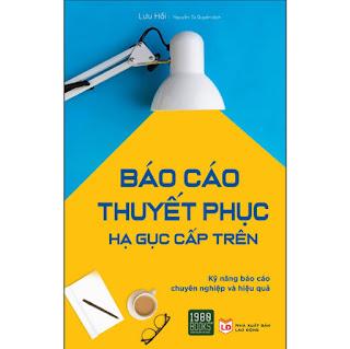 Báo Cáo Thuyết Phục, Hạ Gục Cấp Trên ebook PDF-EPUB-AWZ3-PRC-MOBI