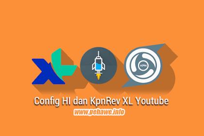 Config HI dan KpnRev XL Youtube Februari 2018
