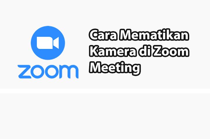 Cara Mematikan Kamera Zoom