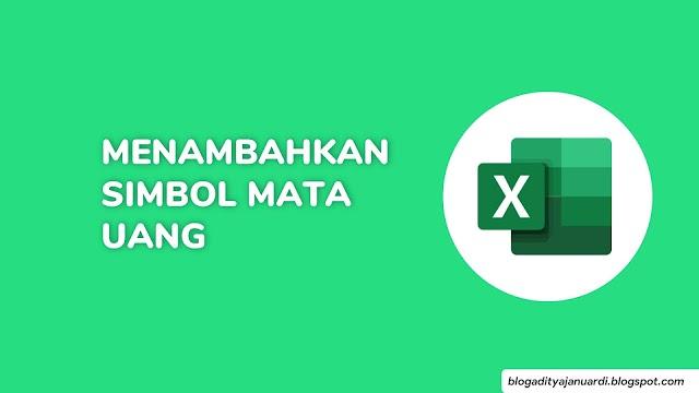 Panduan Microsoft Excel : Cara Menambah Simbol Mata Uang