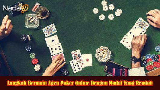 Langkah Bermain Agen Poker Online Dengan Modal Yang Rendah