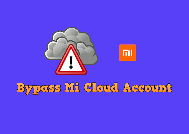 Cara Bypass Mi Cloud Account Tanpa Flashing
