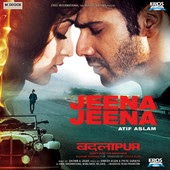 Badlapur Jeena Jeena Movie Song Lyrics
