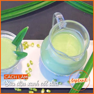 thom-bui-cach-lam-sua-dau-xanh-cot-dua-bep-banh-2