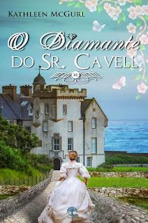 Diamante do Sr. Cavell - Kathleen McGurl POST Apaixonada por Romances Lu Zuanon