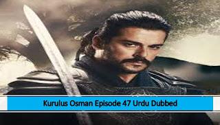 Kurulus Osman Urdu Dubbed Season 1 Episode 47
