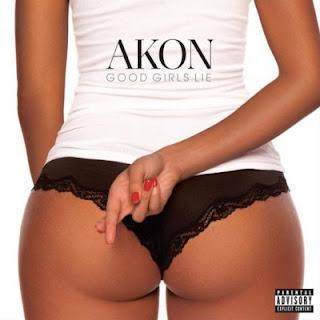 Music: Akon – Good Girls Lie