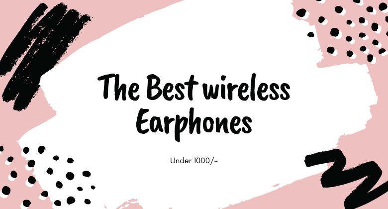 wireless Earphone below Rs 1000 only